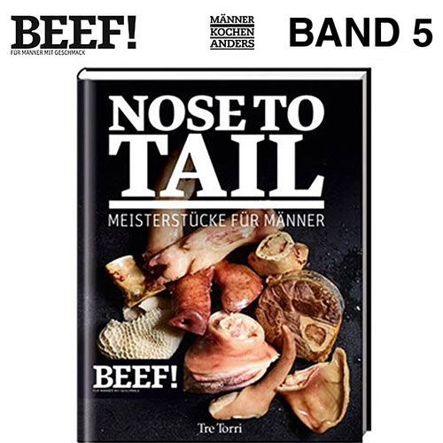 BEEF! - Kochbuch Band 5 - Nose to Tail