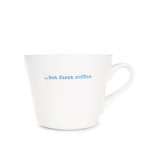 "MAKE - Bucket Mug ""…but first coffee"" 350 ml"